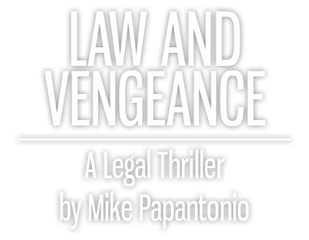Law and Vengeance, a legal thriller by Mike Papantonio
